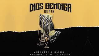 Dios Bendiga Remix - Amenazzy, Arcangel, De La Ghetto, Noriel