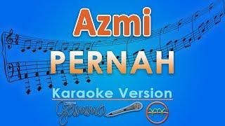 Gambar cover Azmi - Pernah (Karaoke Lirik Tanpa Vokal) by GMusic