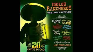 """Idolos Rancheros """"Puras Clasicas Inmortales"""" (Disco Completo)"""