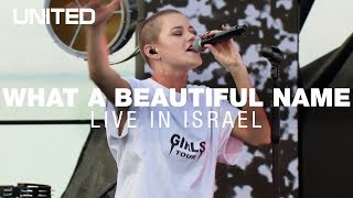 What A Beautiful Name LIVE In Israel   Hillsong UNITED