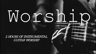 Hymns on Guitar - Guitar Worship Music - Instrumental Christian Music - 2 Hours - Josh Snodgrass