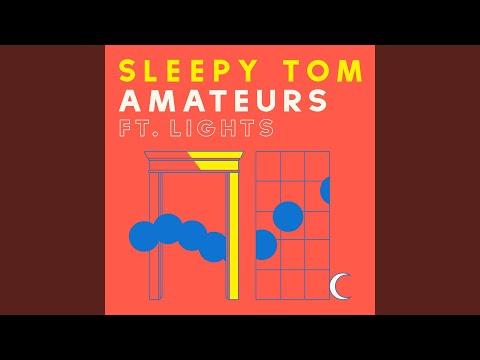 Sleepy Tom Amateurs Feat Lights