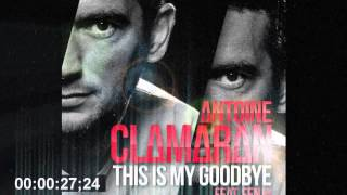 Antoine Clamaran feat. Fenja - This Is My Goodbye (Tony Romera Officiall Remix)