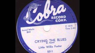 Little Willie Foster  Crying The Blues  COBRA 5011