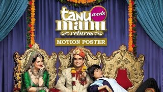 Tanu Weds Manu Returns - Exclusive Motion Poster