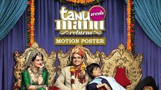 Tanu Weds Manu Returns - Exclusive Motion Poster