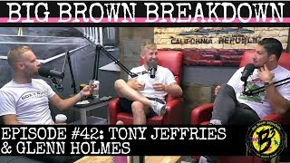 Big Brown Breakdown #42 w/ Tony Jeffries & Glenn Holmes