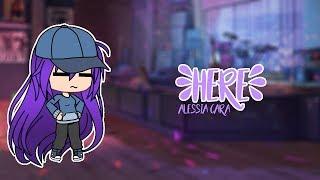 {ENGLISH} Here - Alessia Cara - GLMV - Wide uwu