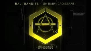 Bali Bandits - Oh Baby (Croissant)