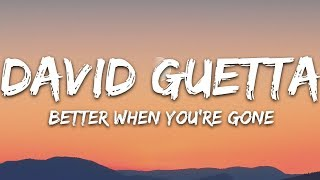 David Guetta, Brooks & Loote   Better When You're Gone (Lyrics)