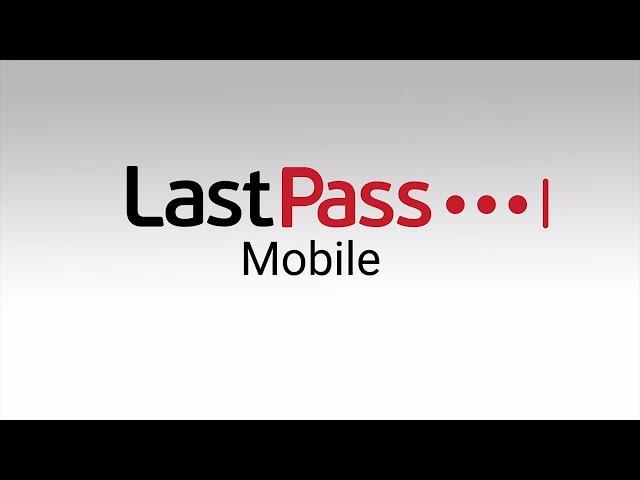LastPass: Mobile Set Up