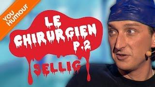 SELLIG - L' apprenti chirurgien PARTIE 2