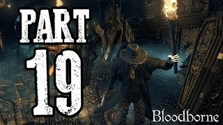 Bloodborne | #19 | Agraelus | CZ Lets Play / Gameplay [720p30] [PS4]