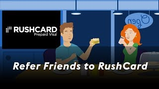 Click to view 'Refer Friends to RushCard' Video
