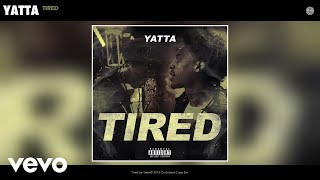Yatta - Tired (Audio)
