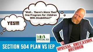 Section 504 Plan VS. IEP | Special Education Decoded