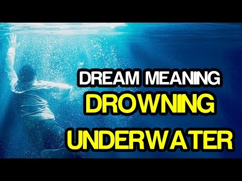 Drowning Underwater Dream Meaning : Drowning in water dream interpretation