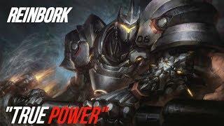 """""""True Power""""   Reinbork   Reinhardt Montage"""