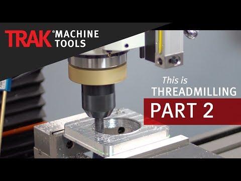 Thread Milling [Part 2] | ProtoTRAK SMX CNC | Advanced Mill Programming
