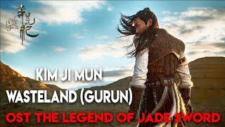 KIM JI MUN - WASTELAN (GURUN) \ OST The Legend Of Jade Sword 2018