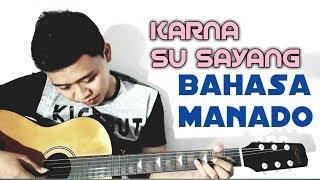 Karna Su Sayang  - NEAR Feat DIAN (Bahasa Manado) Versi AVIWKILA  Cover By Echo Mposer