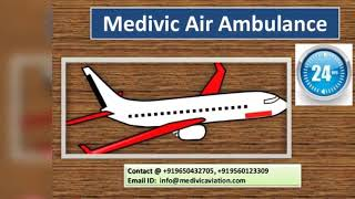Medivic Air Ambulance in Bokaro and Jamshedpur-Get Awesome Service