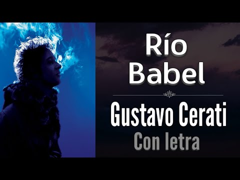 Gustavo Cerati - Río Babel [Letra]