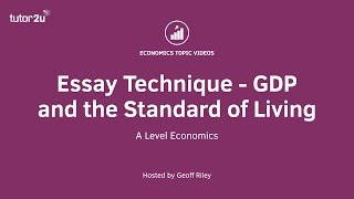 25 Mark Essay Technique - GDP and the Standard of Living