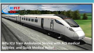Low-Cost ICu Train Ambulance Service from Patna to Delhi by Hifly ICU