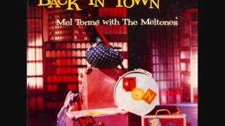 "Mel Tormé with The Meltones - ""I Hadn't Anyone Till You"""