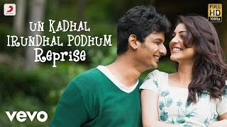 Kavalai Vendam - Un Kadhal Irundhal Podhum Reprise Lyric   Jiiva   Leon
