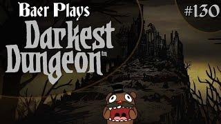 Baer Plays Darkest Dungeon (Pt. 130) - The Abomination
