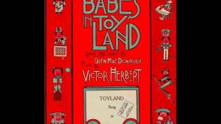 Toyland (Original) - Babes in Toyland - Operetta - Victor Herbert