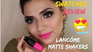 45cdab9c9cf SWATCHES & REVIEW OF THE NEW LANCOME MATTE SHAKER LIQUID LIPSTICKS | ANA  IMRAN