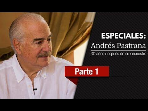 Andrés Pastrana Arango 30 años después de su secuestro  - Parte 1