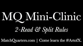 MQ Mini-Clinic: 2-Read & Split Rules