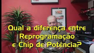 6 - Qual a diferença entre Reprogramação e Chip de Potência?