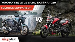 2021 Yamaha FZS 25 vs Bajaj Dominar 250 | FEATURES COMPARISON | Buying Guide | BikeWale