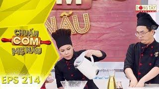 Chuẩn Cơm Mẹ Nấu 2019 | Tập 214 Full HD: Thuý Kiều FapTV đối đầu với Gia Lâm