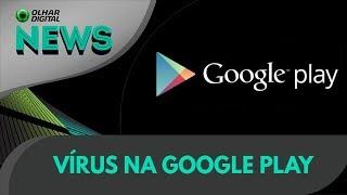 Ao vivo | Vírus na Google Play | 22/02/2019 #olhardigital
