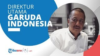 Profil Irfan Setiaputra - Direktur Utama Garuda Indonesia 2020