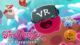 [Free Download] - SLIME RANCHER: VR PLAYGROUND (PC DL) - [Free-to-play Virtual Reality Game]