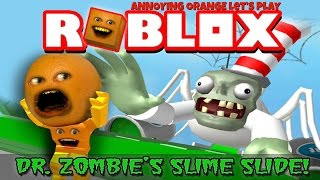 Annoying Orange Plays   ROBLOX: Dr. Zombie's Slime Slide