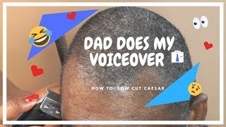 How To: Low Cut Caesar | Dad Does My Voiceover | Hilarious AF!