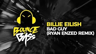 Billie Eilish   Bad Guy (Ryan Enzed Remix)