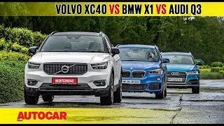 VolvoXC40vsBMWX1vsAudiQ3|ComparisonTest|AutocarIndia
