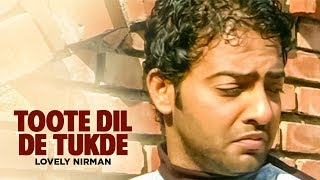 """Toote Dil De Tukde Lovely Nirman"" | Dil Ro Painda - YouTube"
