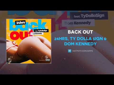 "24hrs – ""Back Out"" Ft. Ty Dolla Sign & Dom"