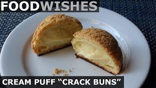 "Cream Puff ""Crack Buns"" (Choux au Craquelin) - Food Wishes"