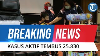 BREAKING NEWS: Rekor Baru Kasus Covid-19 Jumat 2 Juli 2021, Kasus Aktif Tembus 25.830